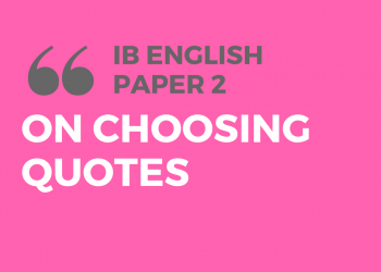 How to Choose Quotes for IB English Paper 2