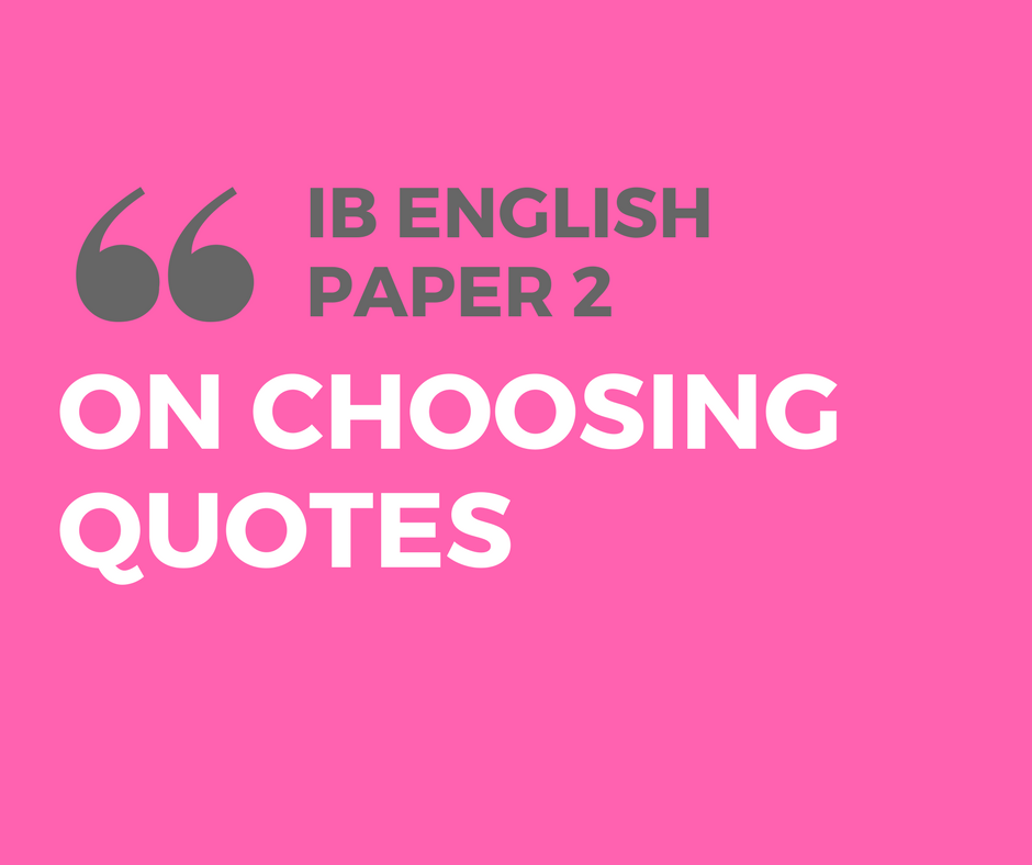 How To Choose Quotes For IB English Paper 60 LitLearn Unique Quotes English