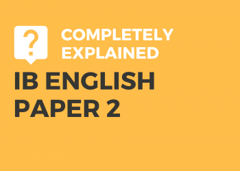IB English Paper 2 Completely Explained